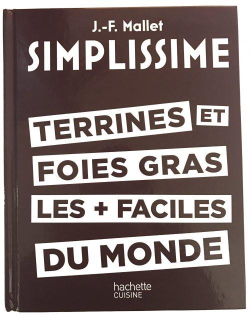 Simplissime Terrines et Foies Gras par Jean-François Mallet